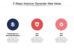 5 Steps Improve Generate New Ideas Ppt Powerpoint Presentation File Outfit Cpb