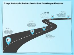 5 Steps Roadmap For Business Service Price Quote Proposal Template Ppt Templates