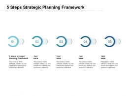 5 Steps Strategic Planning Framework Ppt Powerpoint Presentation Pictures Cpb