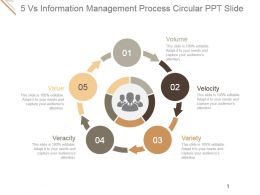 5 Vs Information Management Process Circular Ppt Slide