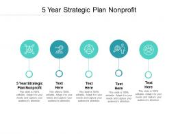 5 Year Strategic Plan Nonprofit Ppt Powerpoint Presentation Infographic Template Ideas Cpb