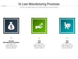5s Lean Manufacturing Processes Ppt Inspiration Background Designs Cpb