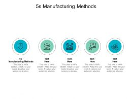 5s Manufacturing Methods Ppt Powerpoint Presentation Infographic Cpb