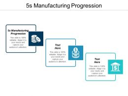 5s Manufacturing Progression Ppt Powerpoint Presentation Pictures Graphics Cpb