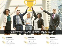 6 Achievement People Holding Trophy Image
