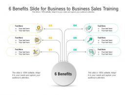 6 Benefits Slide For Business To Business Sales Training Infographic Template