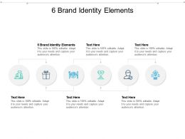 6 Brand Identity Elements Ppt Powerpoint Presentation Show Examples Cpb