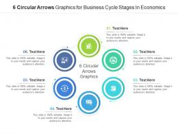 6 Circular Arrows Graphics For Business Cycle Stages In Economics Infographic Template