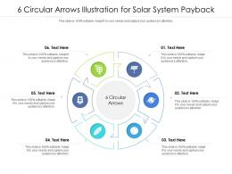 6 Circular Arrows Illustration For Solar System Payback Infographic Template