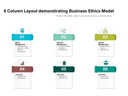 6 Column Layout Demonstrating Business Ethics Model