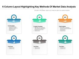 6 Column Layout Highlighting Key Methods Of Market Data Analysis