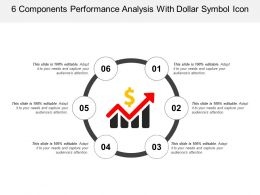 6 Components Performance Analysis With Dollar Symbol Icon