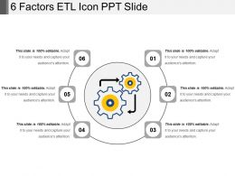 6 Factors Etl Icon Ppt Slide