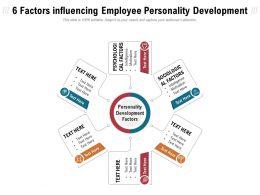 6 Factors Influencing Employee Personality Development