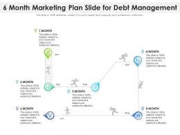 6 Month Marketing Plan Slide For Debt Management Infographic Template