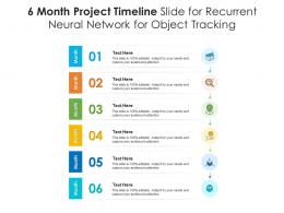 6 Month Project Timeline Slide For Recurrent Neural Network For Object Tracking Infographic Template