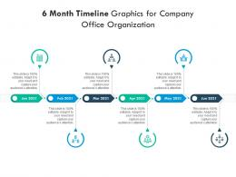 6 Month Timeline Graphics For Company Office Organization Infographic Template