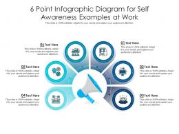 6 Point Diagram For Self Awareness Examples At Work Infographic Template