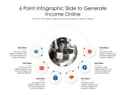 6 Point Slide To Generate Income Online Infographic Template