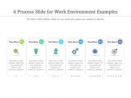 6 Process Slide For Work Environment Examples Infographic Template