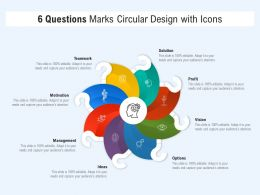 6 Questions Marks Circular Design With Icons
