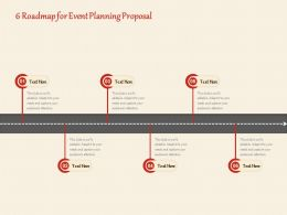 6 Roadmap For Event Planning Proposal Ppt Powerpoint Presentation File