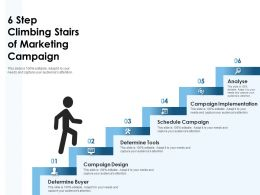 6 Step Climbing Stairs Of Marketing Campaign