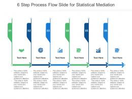 6 Step Process Flow Slide For Statistical Mediation Infographic Template