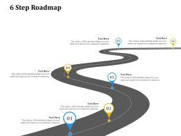 6 Step Roadmap C1326 Ppt Powerpoint Presentation Slides