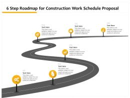 6 Step Roadmap For Construction Work Schedule Proposal Ppt Powerpoint Grid Visuals
