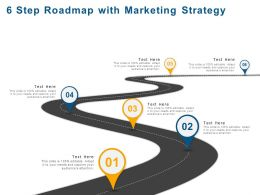 6 Step Roadmap With Marketing Strategy Ppt Powerpoint Presentation File Microsoft