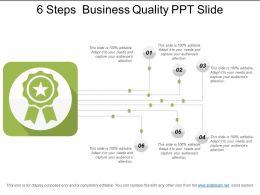 6 Steps Business Quality Ppt Slide