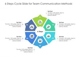 6 Steps Cycle Slide For Team Communication Methods Infographic Template