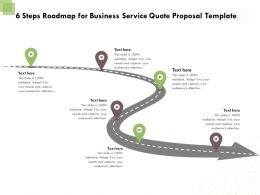 6 Steps Roadmap For Business Service Quote Proposal Template Ppt Powerpoint Model