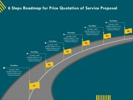 6 Steps Roadmap For Price Quotation Of Service Proposal Ppt Template