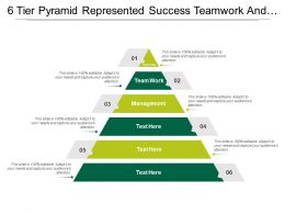 6 Tier Pyramid Represented Success Teamwork And Management