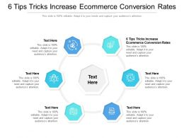 6 Tips Tricks Increase Ecommerce Conversion Rates Ppt Powerpoint Presentation Show File Cpb