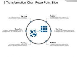 6 Transformation Chart Powerpoint Slide