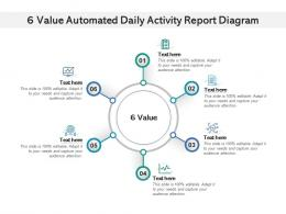 6 Value Automated Daily Activity Report Diagram Infographic Template