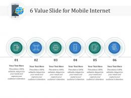 6 Value Slide For Mobile Internet Infographic Template
