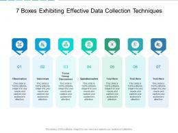 7 Boxes Exhibiting Effective Data Collection Techniques