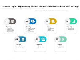7 Column Layout Representing Process To Build Effective Communication Strategy