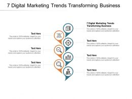7 Digital Marketing Trends Transforming Business Ppt Powerpoint Presentation Layouts Cpb