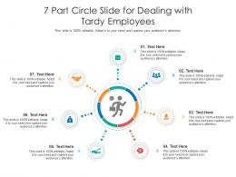 7 Part Circle Slide For Dealing With Tardy Employees Infographic Template