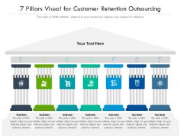 7 Pillars Visual For Customer Retention Outsourcing Infographic Template