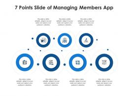 7 Points Slide Of Managing Members App Infographic Template