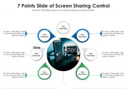 7 Points Slide Of Screen Sharing Control Infographic Template