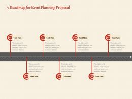 7 Roadmap For Event Planning Proposal Ppt Powerpoint Presentation Outline