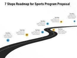 7 Steps Roadmap For Sports Program Proposal Ppt Powerpoint Presentation Templates