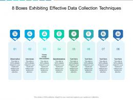8 Boxes Exhibiting Effective Data Collection Techniques